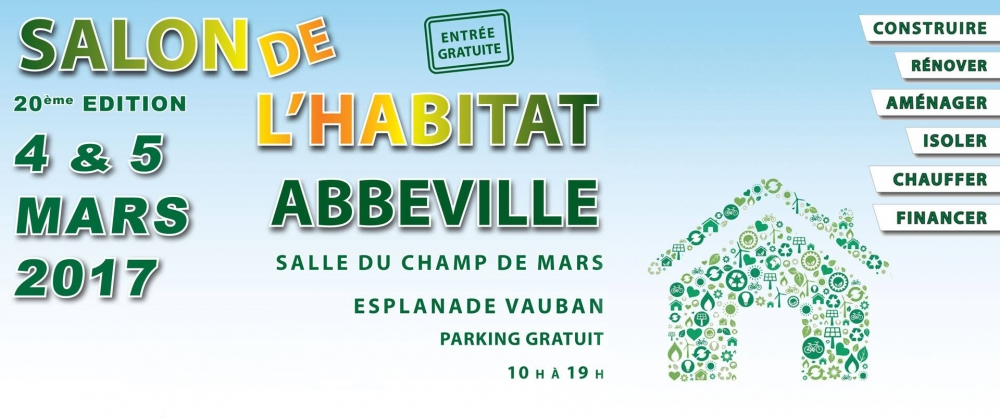 Rendez vous au salon de l 39 habitat d 39 abbeville 2017 for Salon de l habitat 2017